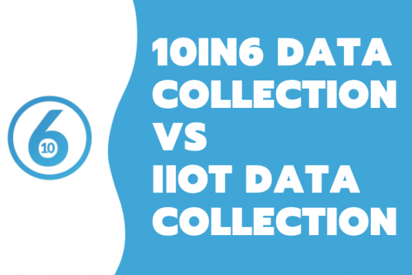 10in6 Data Collection vs IIOT Data collection